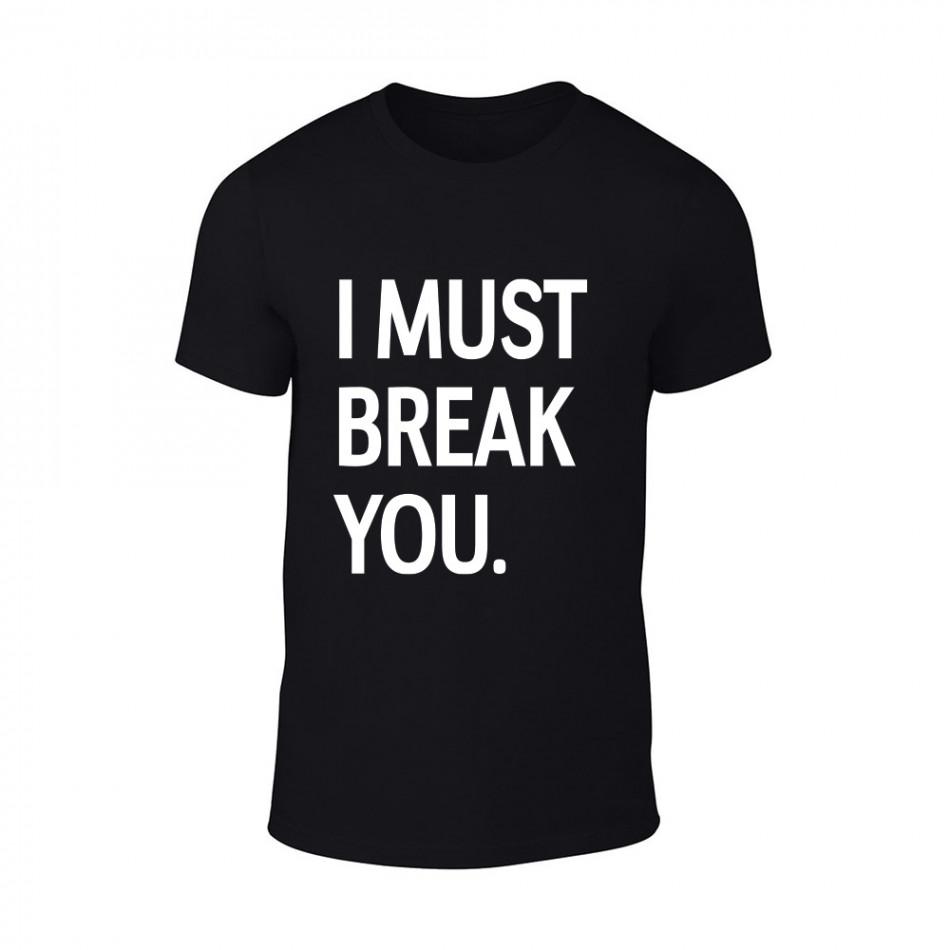 Мъжка черна тениска I Must Break You TMN-M-080
