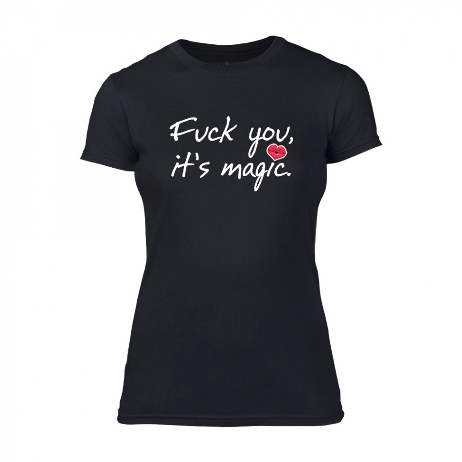 Дамска черна тениска Fuck You, It's Magic TMN-F-078