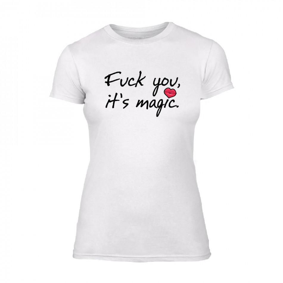 Дамска бяла тениска Fuck You, It's Magic TMN-F-077
