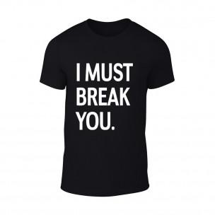Мъжка черна тениска I Must Break You