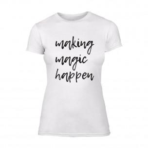 Дамска бяла тениска Making Magic Happen