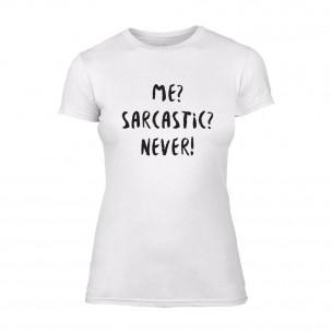 Дамска бяла тениска Me? Sarcastic? Never!