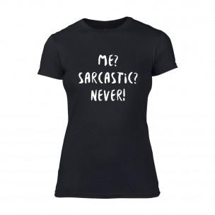 Дамска черна тениска Me? Sarcastic? Never!