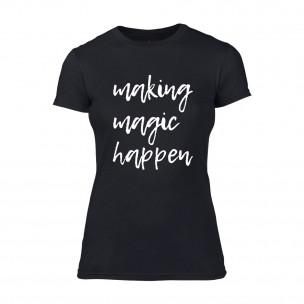 Дамска черна тениска Making Magic Happen